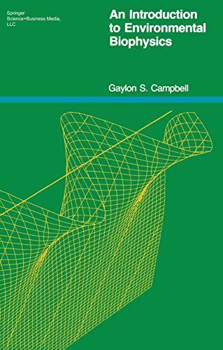 An Introduction to Environmental Biophysics (Heidelberg Science: Gaylon S. Campbell