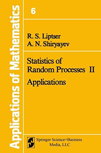 STATISTICS OF RANDOM PROCESSES II: Application.: Lipster, R. S. ; A. N. Shiryayev.