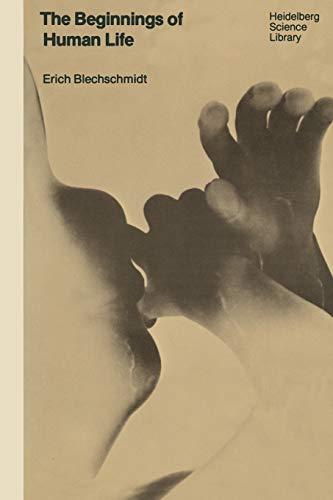 The Beginnings of Human Life: Blechschmidt, Erich