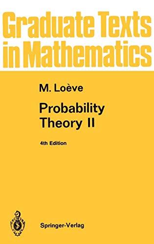 Probability Theory II (Graduate Texts in Mathematics): Loeve, M.