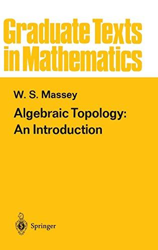 9780387902715: Algebraic Topology: An Introduction: v. 56 (Graduate Texts in Mathematics)