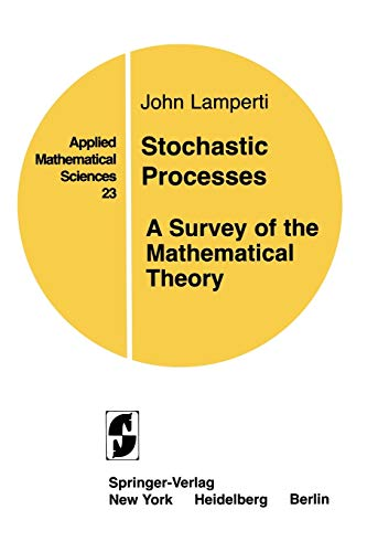 9780387902753: Stochastic Processes: A Survey of the Mathematical Theory (Applied Mathematical Sciences)