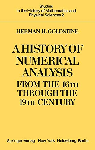 A History of Numerical Analysis from the 16th to the 19th Century: Goldstine, H. H.