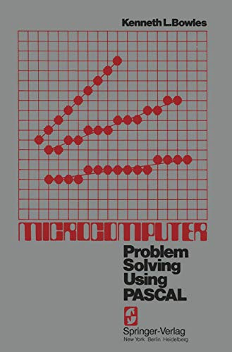 Microcomputer: Problem Solving Using PASCAL (Springer Study Edition): Bowles, K. L.