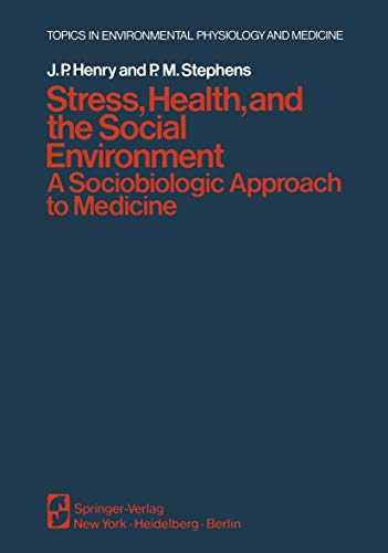 9780387902937: Stress, Health, and the Social Environment: A Sociobiologic Approach to Medicine (Topics in Environmental Physiology and Medicine)