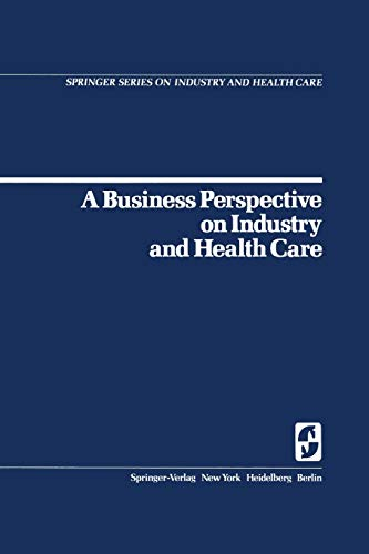 9780387902982: A Business Perspective on Industry and Health Care (Springer Series on Industry and Health Care)