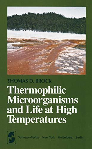 Thermophilic Microorganisms and Life at High Temperatures: Brock, Thomas D.