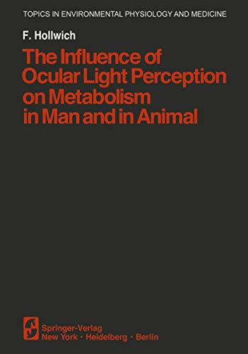9780387903156: The Influence of Ocular Light Perception on Metabolism in Man and in Animal