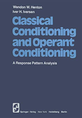 Classical Conditioning and Operant Conditioning: A Response: Henton, W.W., Iversen,