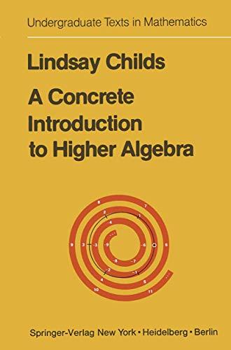9780387903330: Concrete Introduction to Higher Algebra (Undergraduate Texts in Mathematics)