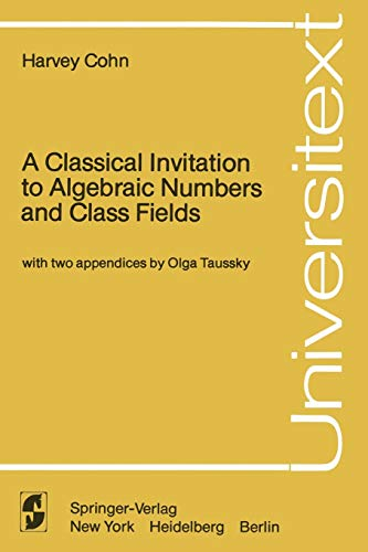 9780387903453: A Classical Invitation to Algebraic Numbers and Class Fields (Universitext)
