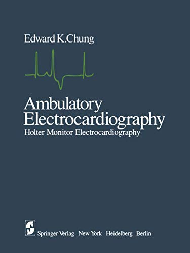 9780387903606: Ambulatory Electrocardiography: Holter Monitor Electrocardiography