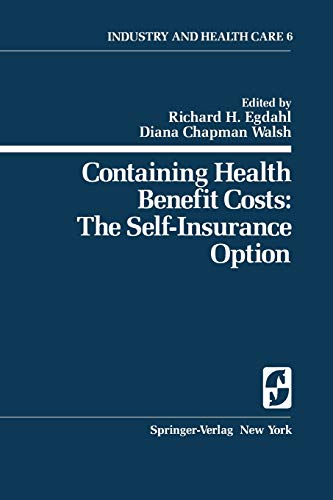 9780387903859: Containing Health Benefit Costs: The Self-Insurance Option (Springer Series on Industry and Health Care)