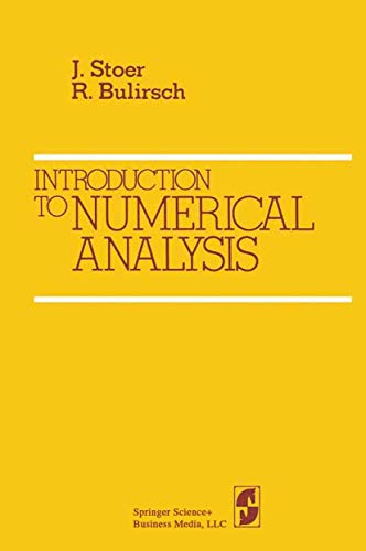 Introduction to Numerical Analysis: Stoer, J., Bulirsch,