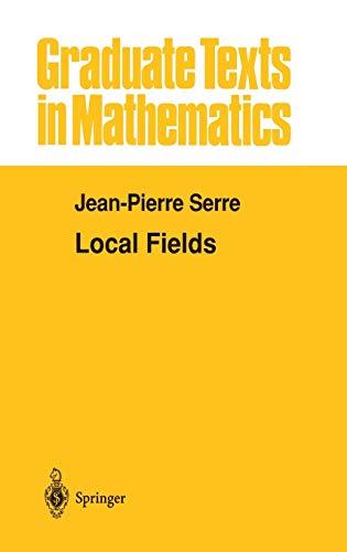 9780387904245: Local Fields (Graduate Texts in Mathematics)