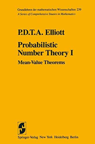 9780387904375: 001: Probabilistic Number Theory I: Mean-Value Theorems (Grundlehren der mathematischen Wissenschaften)