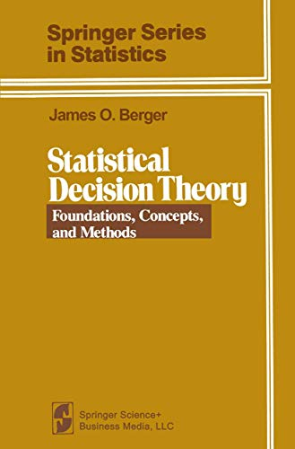 9780387904719: Statistical Decision Theory: Foundations, Concepts, and Methods (Springer Series in Statistics)