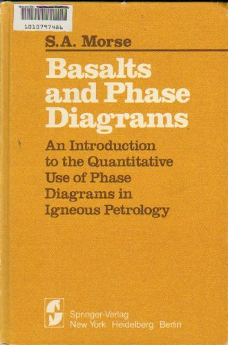 9780387904771: Basalts and Phase Diagrams: An Introduction to the Quantitative Use of Phase Diagrams in Igneous Petrology
