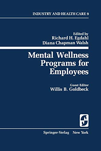 Mental Wellness Programs for Employees (Springer Series on Industry and Health Care) (Volume 9): ...