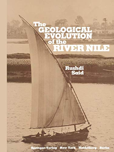 The Geological Evolution of the River Nile: Said, Rushdi