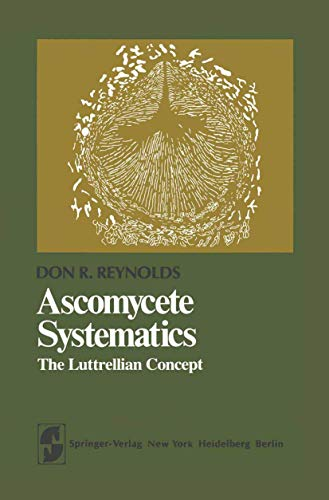 Ascomycete Systematics: The Luttrellian Concept: Reynolds, R. D.