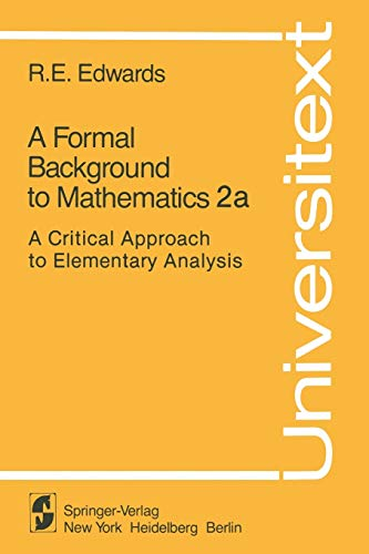 A Formal Background to Mathematics 2a: A: Edwards, R. E.