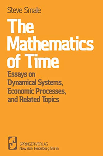 9780387905198: The Mathematics of Time: Essays on Dynamical Systems, Economic Processes, and Related Topics