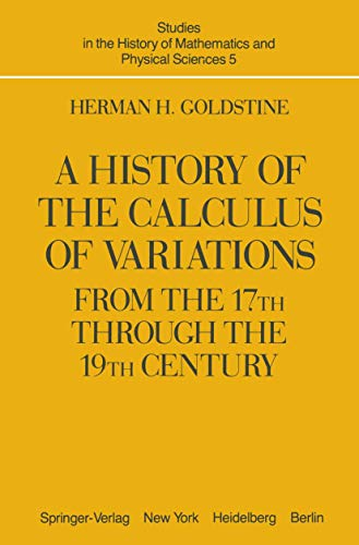 A History of the Calculus of Variations: Herman. H. Goldstine