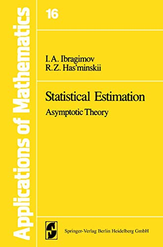9780387905235: Statistical Estimation. Asymptotic Theory. Applications of Mathematics, Volume 16