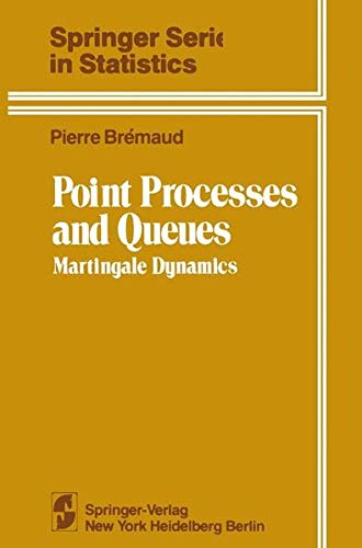 9780387905365: Point Processes and Queues: Martingale Dynamics (Springer Series in Statistics)