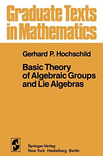 9780387905419: Basic Theory of Algebraic Groups and Lie Algebras
