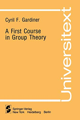 9780387905457: A First Course in Group Theory (Universitext)