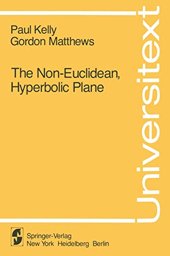 9780387905525: The Non-Euclidean Hyperbolic Plane: Its Structure and Consistency