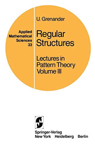 9780387905600: Regular Structures: Lectures in Pattern Theory Volume III (Applied Mathematical Sciences)