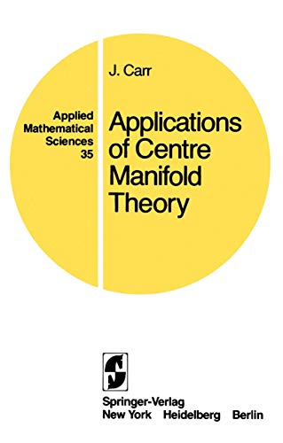 9780387905778: Applications of Centre Manifold Theory (Applied Mathematical Sciences)