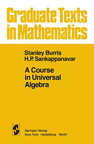 9780387905785: A Course in Universal Algebra: 078 (Graduate Texts in Mathematics)