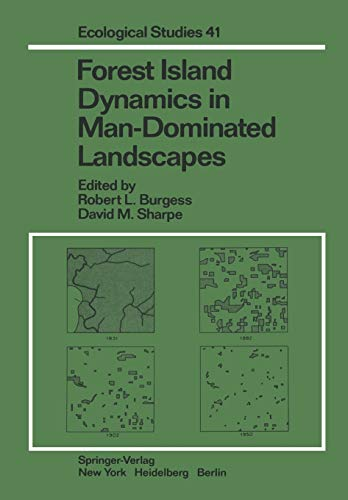 Forest Island Dynamics in Man-Dominated Landscapes (Ecological: R.F. Whitcomb; Editor-R.