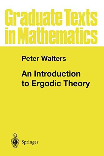 9780387905990: An Introduction to Ergodic Theory (Graduate Texts in Mathematics)