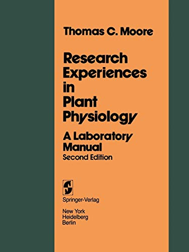 Research Experiences in Plant Physiology: A Laboratory: Moore, T. C.