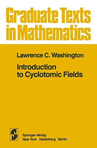 9780387906225: Introduction to Cyclotomic Fields (Graduate Texts in Mathematics)