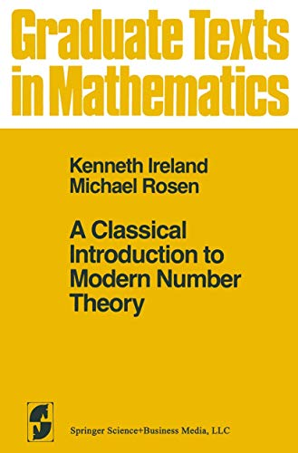 9780387906256: A classical introduction to modern number theory (Graduate texts in mathematics)