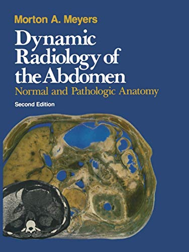9780387906294: Dynamic Radiology of the Abdomen: Normal and Pathologic Anatomy