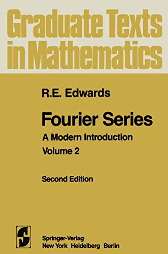 Fourier Series. A Modern Introduction: Volume 2: R. E. Edwards