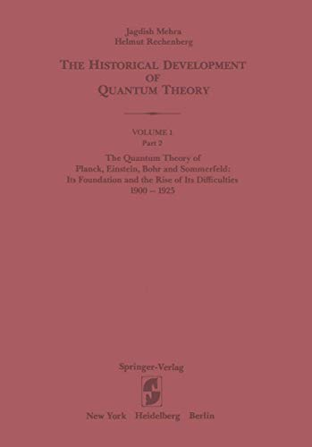 9780387906676: The Quantum Theory of Planck, Einstein, Bohr and Sommerfeld: Its Foundation and the Rise of Its Difficulties 1900–1925 (The Historical Development of Quantum Theory)