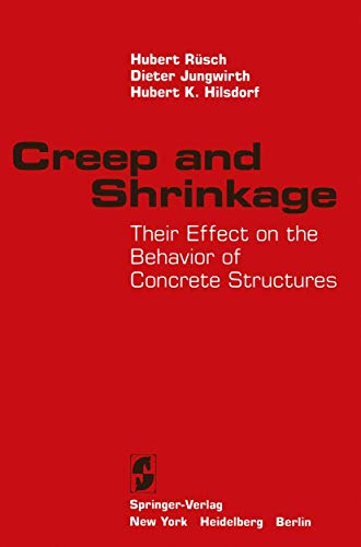 Creep and Shrinkage: Their Effect on the: Rusch, Hubert