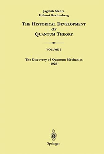 9780387906744: The Historical Development of Quantum Theory, Volume 2: The Discovery of Quantum Mechanics, 1925