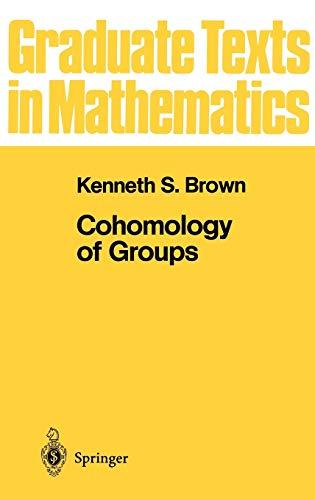 9780387906881: 087: Cohomology of Groups (Graduate Texts in Mathematics, No. 87)