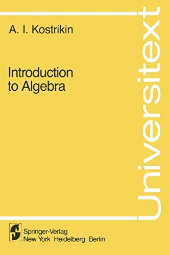 Introduction to Algebra (Universitext): A.I. Kostrikin