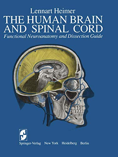 9780387907406: The Human Brain and Spinal Cord: Functional Neuroanatomy and Dissection Guide