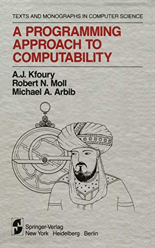 9780387907437: A Programming Approach to Computability (Monographs in Computer Science / The AKM Series in Theoretical Computer Science)
